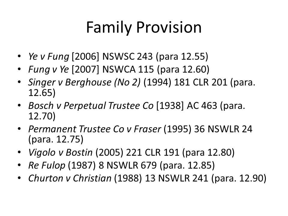 Family Provision Ye v Fung [2006] NSWSC 243 (para 12.55)